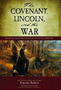 The Covenant, Lincoln, and the War Perserving The Sacred Promise Of One Nation Under God, Ballard, Timothy
