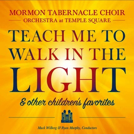 Teach Me to Walk in the Light  & Other Favorite Children's favorites, Mormon Tabernacle Choir