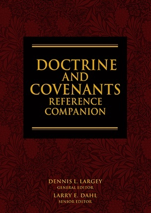 Doctrine and Covenants Reference Companion, Largey, Dennis L.