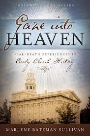 Gaze Into Heaven -  Near-Death Experiances in Early Church History, Sullivan, Marlene Bateman