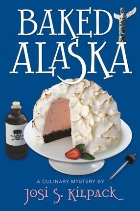 Baked Alaska -   A Culinary Mystery, Kilpack, Josi S.