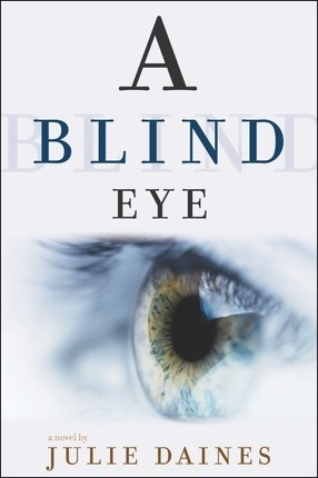 A Blind Eye -  A Novel