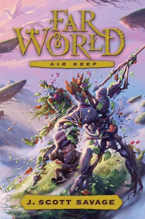 Far World -  Vol 3 - Air Keep, Savage, J. Scott