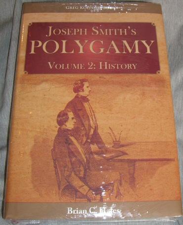 Joseph Smith's Polygamy, Volume 2 - History, Hales, Brian C.