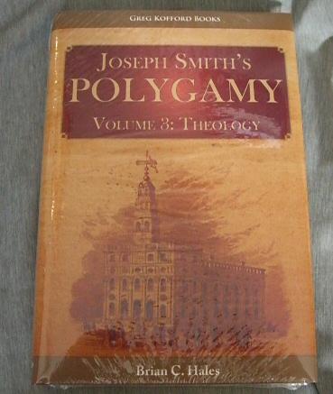 Joseph Smith's Polygamy, Volume 3 - Theology, Hales, Brian C.