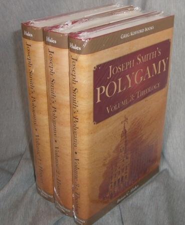 Joseph Smith's Polygamy, Volumes 1,2,3 - Complete Set, Hales, Brian C.