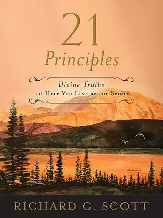 21 Principles -  Divine Truths To Help You Live By The Spirit, Scott, Richard G.