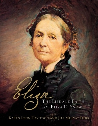 Eliza -  The Life And Faith Of Eliza R. Snow, Davidson, Karen Lynn; Derr, Jill Mulvay