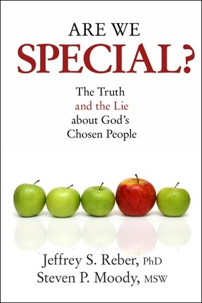 Are We Special? The Truth and the Lie About God's Chosen People, Reber, Jeffrey S. & Steven P. Moody