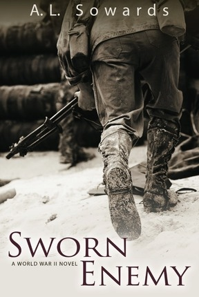 Sworn Enemy -  A World War 2 novel, Sowards, A. L.
