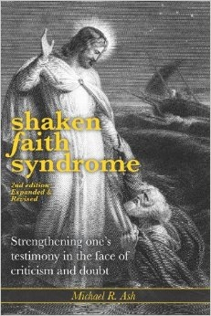 SHAKEN FAITH SYNDROME - Strengthening One's Testimony in the Face of Criticism and Doubt, Ash, Micheal