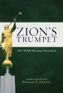 Zion's Trumpet -   1852 Welsh Mormon Periodical, Dennis, Ronald (editor)