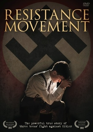Resistance Movement -  The powerful true story of three teen's fight against Hitler The powerful true story of three teen's fight against Hitler, Covenant Communications