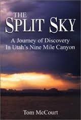 The Split Sky -  A Journey of Discovery In Utah's Nine Mile Canyon