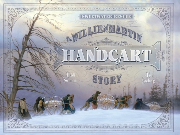 Sweetwater Rescue -  The Willie and Martin Handcart Story, Swinton, Heidi; Groberg, Lee