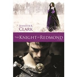 The Knight of Redmond -  A Novel, Jennifer K. Clark