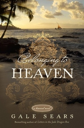 Belonging to Heaven -   A Historical Novel, Sears, Gale