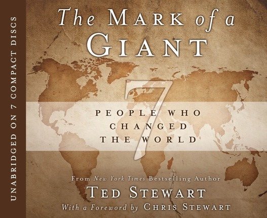 The Mark of a Giant -  7 People Who Changed The World, Stewart, Ted