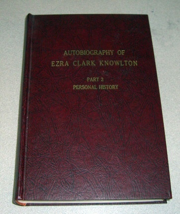 Autobiography of Ezra Clark Knowlton -  Part 2 - Personal History, KNOWLTON, Ezra Clark.