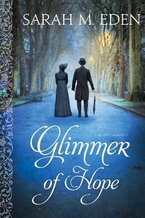 Glimmer of Hope -  A Regency Novel, Eden, Sarah M.