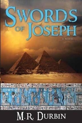 Swords of Joseph -  A Novel, Durbin, M. R.