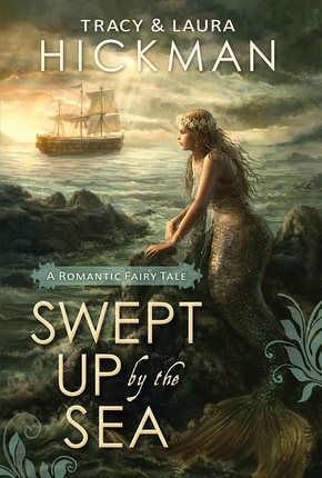 Swept Up by the Sea -  A Romantic Fairy Tale, Hickman, Tracy & Laura