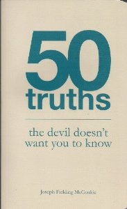 50 Truths The Devil Doesn't Want You To Know, McKonkie, Joseph F.