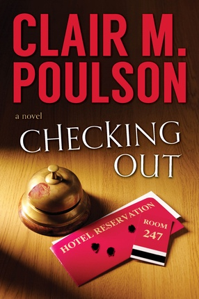 Checking Out -   A Novel, Poulson, Clair M.
