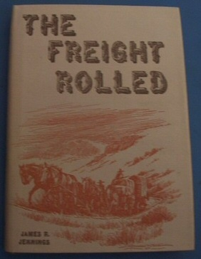 The freight rolled, Jennings, James R