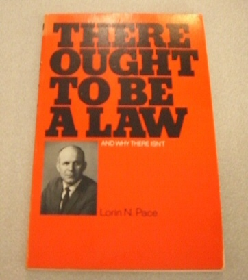There ought to be a law  And why there isn't, Pace, Lorin N