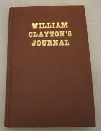 Image for William Clayton's Journal -   a daily record of the journey of the original company of 'Mormon' pioneers from Na