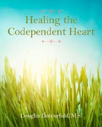 Healing the Codependent Heart, Dobberfuhl, Douglas