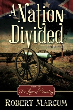 A Nation Divided, Vol. 2  For Love of Country, Marcum, Robert