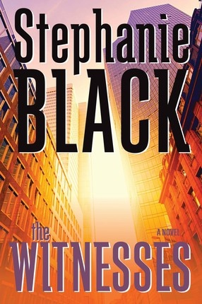 The Witnesses -  a novel, Black, Stephanie