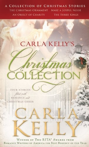 Carla Kelly's Christmas Collection Four Stories Filled with Romance and Christmas Cheer, Kelly, Carla