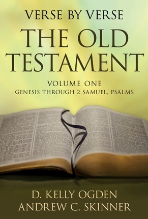 Verse by Verse: The Old Testament -  Volume 1: Genesis Through 2 Samuel, Psalms, Ogden, Kelly D.; Skinner, Andrew C.