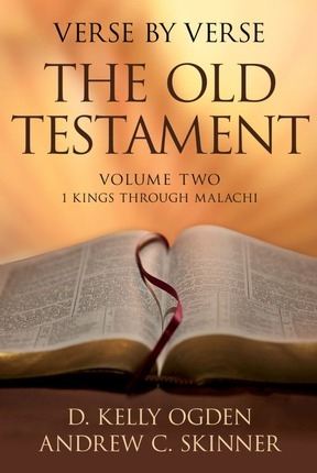 Verse by Verse: The Old Testament -  Volume 2: 1 Kings Through Malachi, Ogden, Kelly D.; Skinner, Andrew C.