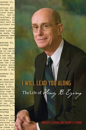 Image for I Will Lead You Along: The Life of Henry B. Eyring