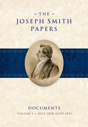 The Joseph Smith Papers - Documents, Vol. 2: July 1831 - January 1833, Volume Editors: Matthew C. Godfrey, Mark R. Ashurst-McGee, Grant Underwood, Robert J. Woodford, William J. Hartley