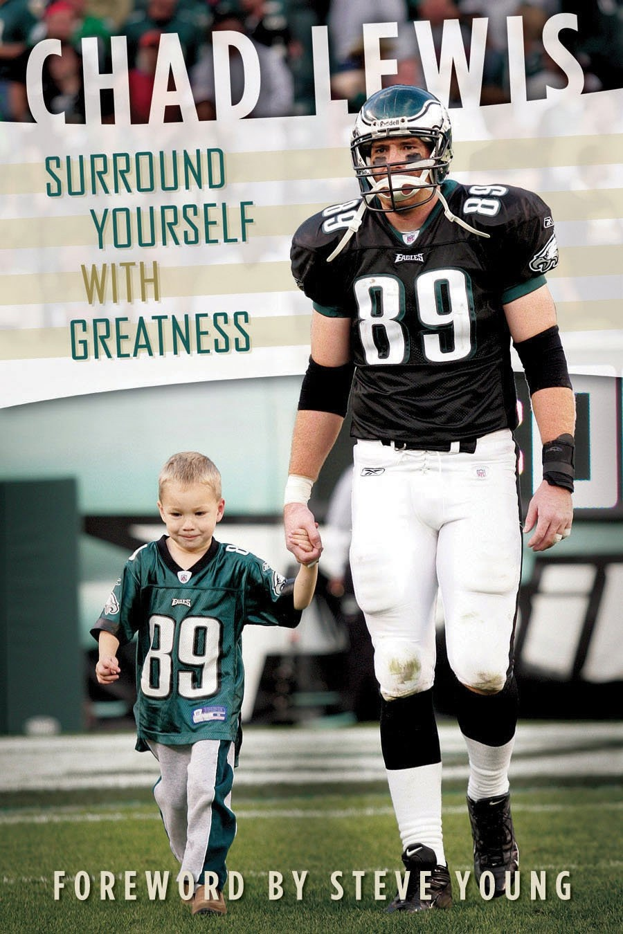 Surround Yourself with Greatness - Chad Lewis Foreword by Steve Young, Lewis, Chad