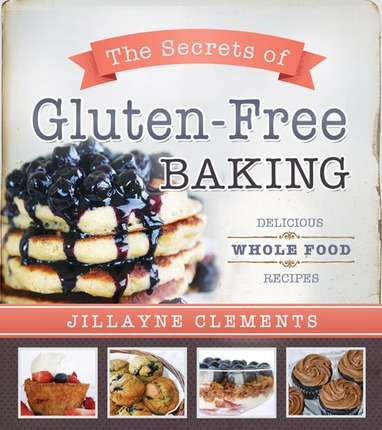 Image for The Secret to Gluten-Free Cooking -  Delicious Whole Food Recipes