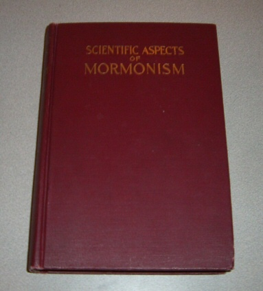 SCIENTIFIC ASPECTS OF MORMONISM OR RELIGION IN TERMS OF LIFE, Nelson, Nels L.