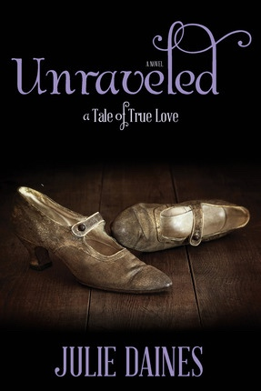 Unraveled -  A Tale of True Love, Daines, Julie