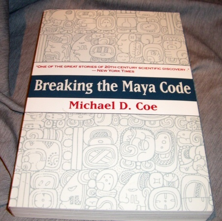 Breaking the Maya Code, Coe, Michael D.