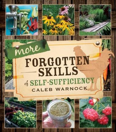 More Forgotten Skills of Self-Sufficiency, Warnock, Caleb