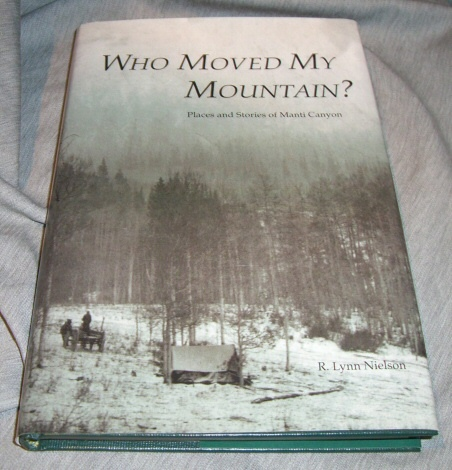 Who moved my mountain?  Places and stories of Manti Canyon, Nielson, R. Lynn