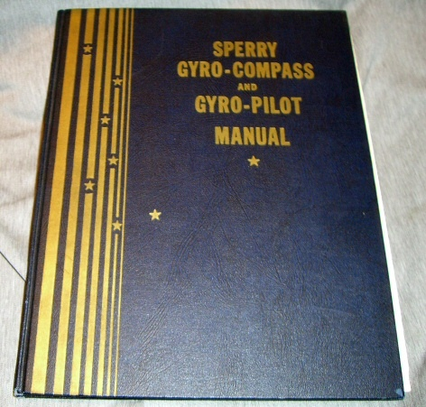 Sperry Gyro-Compass and Gyro-Pilot Manual, Meilen, Alfred E.