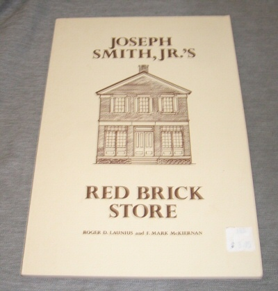 Joseph Smith, Jr.'s Red Brick Store, Launius, Roger D & F. Mark McKiernan
