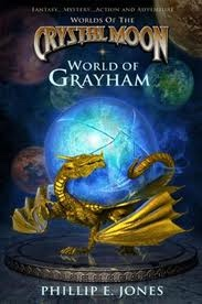 World of Grayham  -  Worlds of The Crystal Moon, Jones, Phillip