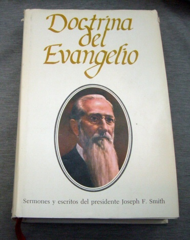 Doctrina del Evangelio (Spanish Gospel Doctrine) (Sermones y escritos del presidente Joseph F. Smith), Smith, Joseph F.